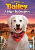 Adventures of Bailey: A Night in Cowtown movie poster