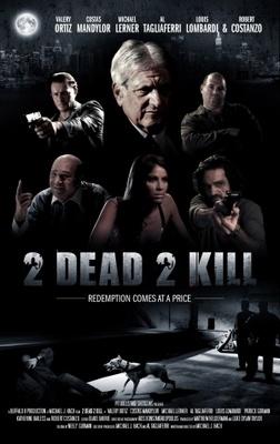 2 Dead 2 Kill poster #1073758