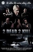 2 Dead 2 Kill movie poster