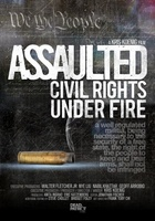 Assaulted: Civil Rights Under Fire movie poster