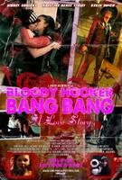 Bloody Hooker Bang Bang: A Love Story movie poster