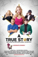 A True Story. Based on Things That Never Actually Happened. ...And Some That Did. movie poster