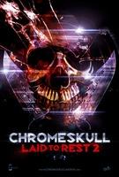 ChromeSkull: Laid to Rest 2 movie poster