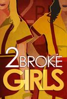 """2 Broke Girls"" movie poster"