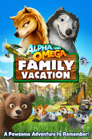 Alpha and Omega: Family Vacation movie poster