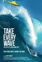 Take Every Wave: The Life of Laird Hamilton (2017) movie posters
