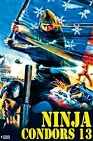Ninjas, Condors 13 movie poster
