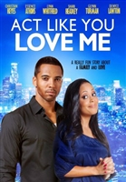 Act Like You Love Me movie poster