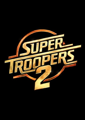 Super Troopers 2 poster #1565550