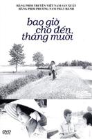 Bao gio cho den thang muoi movie poster