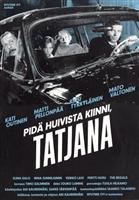 Pidä huivista kiinni, Tatjana movie poster