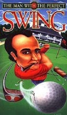 The Man with the Perfect Swing poster #1668025