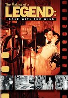 The Making of a Legend: Gone with the Wind movie poster