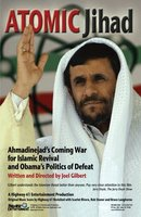 Atomic Jihad: Ahmadinejad's Coming War and Obama's Politics of Defeat movie poster