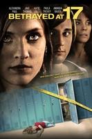 Betrayed at 17 movie poster